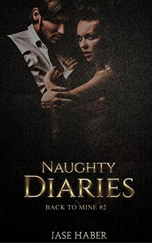 Naughty Diaries: Back to Mine Part 2 (English Edition)
