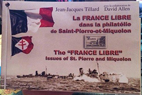 La France libre dans la philatélie de Saint-Pierre-et-Miquelon.