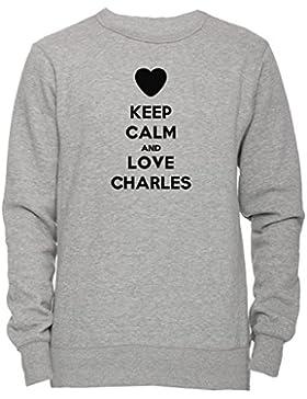 Keep Calm And Love Charles Unisex Uomo Donna Felpa Maglione Pullover Grigio Tutti Dimensioni Men's Women's Jumper...