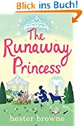 The Runaway Princess: A Feel-Good Comedy for All True Romantics! (English Edition)