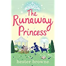 The Runaway Princess: A Feel-Good Comedy for All True Romantics! (English Edition)