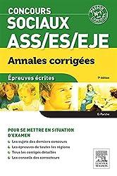 Concours sociaux ASS, ES, EJE - Annales corrigées: Épreuves écrites