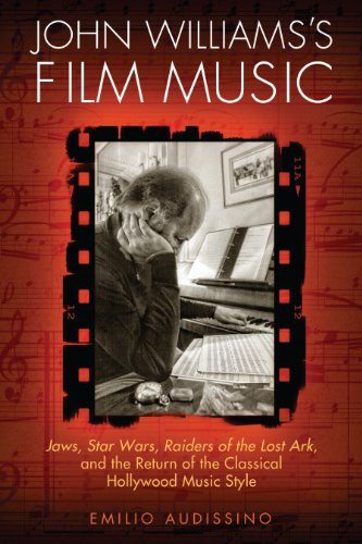 John Williams's Film Music: Jaws, Star Wars, Raiders of the Lost Ark, and the Return of the Classical Hollywood Music Style (Wisconsin Film Studies) (English Edition)