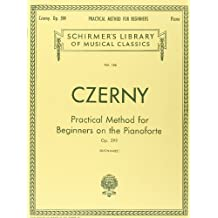Carl Czerny  Practical Method For Beginners On The Pianoforte Op.599 P