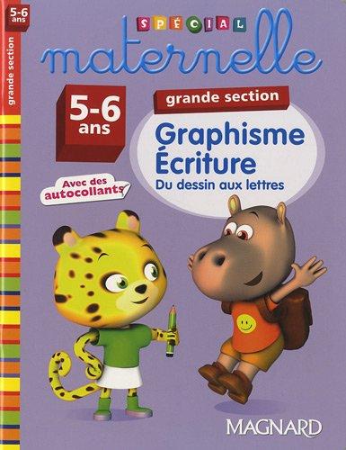 Graphisme-Ecriture grande section 5-6 ans : Du dessin aux lettres par Yvette Jenger
