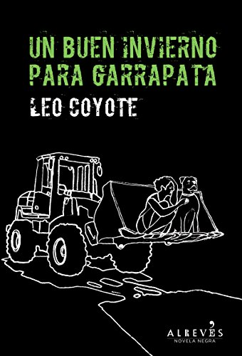 Un buen invierno para Garrapata: Novela Negra (Novela Negra (alreves)) por Leo Coyote