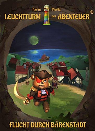 Leuchtturm der Abenteuer 2 Flucht durch Bärenstadt: Spannende, magische & lustige Kinderbücher für Leseanfänger - Kinderbuch ab 6 Jahren für Jungen & Mädchen