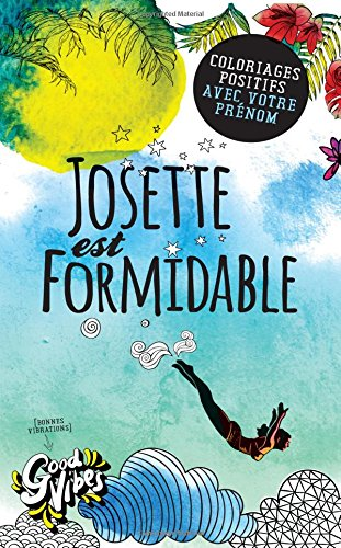 Josette est formidable: Coloriages positifs avec votre prénom par Procrastineur