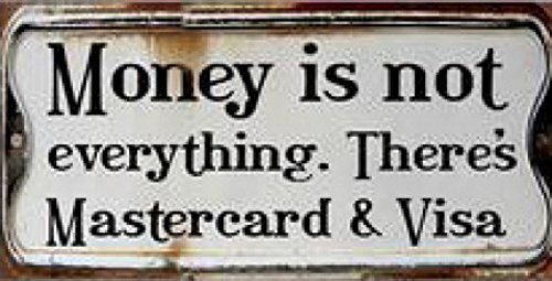 humour-aimant-plaque-magnetique-money-is-not-everything-theres-mastercard-and-visa-10-x-5-cm