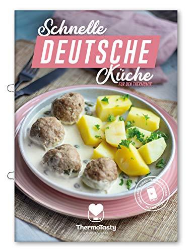 Schnelle deutsche Küche für den Thermomix inkl. Schritt-für-Schritt Videoanleitungen