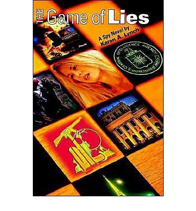 The Game of Lies Lynch, Karen A ( Author ) Oct-01-2003 Hardcover