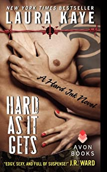 Hard As It Gets: A Hard Ink Novel by [Kaye, Laura]