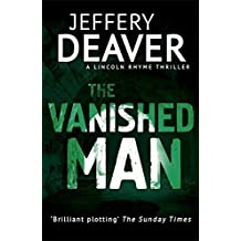 The Vanished Man: Lincoln Rhyme Book 5 (Lincoln Rhyme thrillers) by Jeffery Deaver (2014-04-10)