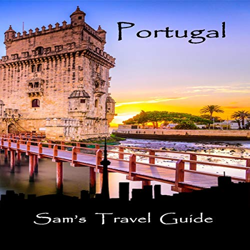 Portugal: Essential Travel Tips: All You Need to Know