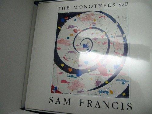The Monotypes of Sam Francis=Les Monotypes De Sam Francis=Die Monotypien Von Sam Francis par Pontus Hulton