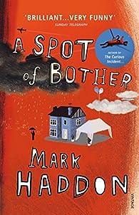 A Spot of Bother par Mark Haddon