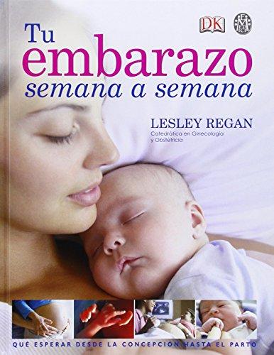 Tu embarazo señama a semana: Guía esencial del embarazo semana a semana par Lesley Regan