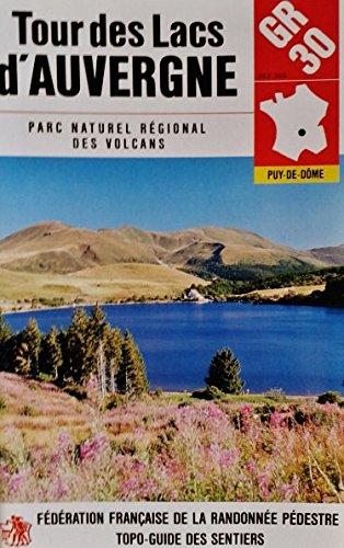 Gr 30, tour des lacs d'auvergne : parc naturel régional des volcans d'auvergne. par Ffrp