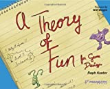 Theory of Fun for Game Design by Raph Koster (2004-11-16)