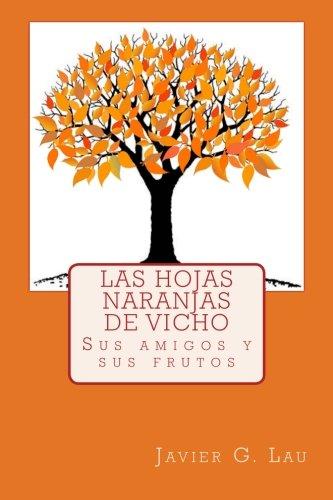 Las hojas naranjas de Vicho: Sus amigos y sus frutos