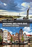 Histoire des Pays-Bas - Des origines à nos jours - Format Kindle - 9791021027558 - 15,99 €
