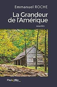 La grandeur de l'Amérique par Emmanuel Roche