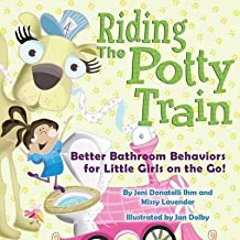 [(Riding the Potty Train : Better Bathroom Behaviors for Little Girls on the Go!)] [By (author) Jeni Donatelli Ihm ] published on (April, 2015)