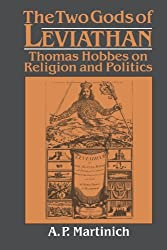 The Two Gods of Leviathan: Thomas Hobbes on Religion and Politics by A. P. Martinich (2010-10-12)