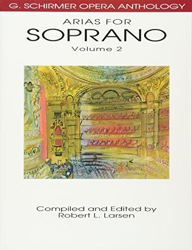 Arias for Soprano, Volume 2 (G. Schirmer Opera Anthology)