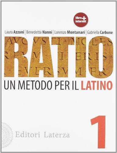 Ratio. Un metodo per il latino. Per le Scuole superiori: 1