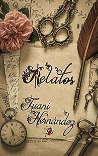 Relatos par Juani Hernández