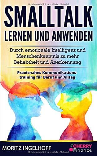 Smalltalk lernen und anwenden: Durch emotionale Intelligenz und Menschenkenntnis zu mehr Beliebtheit und Anerkennung + praxisnahes ... für Anfänger, Band 2) (Anerkennung Bändern)