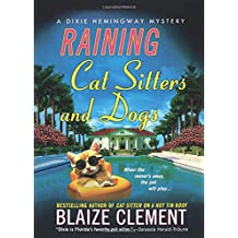 RAINING CAT SITTERS AND DOGS (Dixie Hemingway Mysteries (Paperback))
