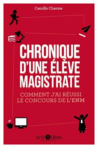 Chronique d'une élève magistrate (CHRONIQUES JURI) par Camille Charme