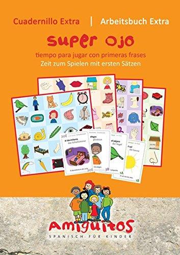 Preisvergleich Produktbild Amiguitos - cuadernillo extra superojo / Arbeitsheft extra Superauge: tiempo para jugar con primeras frases / Zeit zum Spielen mit ersten Sätzen