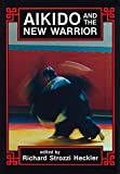 Aikido and the New Warrior (Io series, no 35)