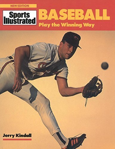 Baseball: Play the Winning Way (Sports Illustrated) by Kindall, Jerry (1993) Paperback