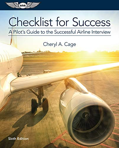 Checklist for Success: A Pilot's Guide to the Successful Airline Interview (Professional Aviation)