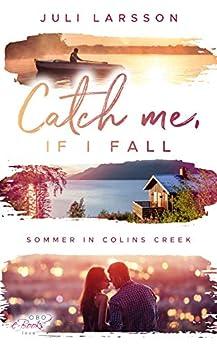 Pagina Descargar Libros Catch me, if I fall: Sommer in Colins Creek Gratis PDF