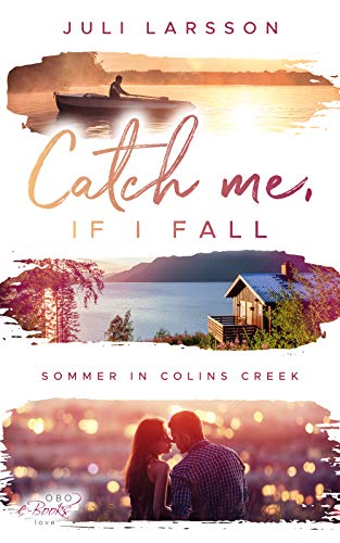 Catch me, if I fall: Sommer in Colins Creek von [Larsson, Juli]
