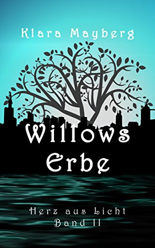 Willows Erbe (Herz aus Licht 2) (2-licht Willow)