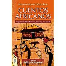 Cuentos africanos: Al ponerse el sol: historias, relatos y metáforas (Cuentos del mundo)