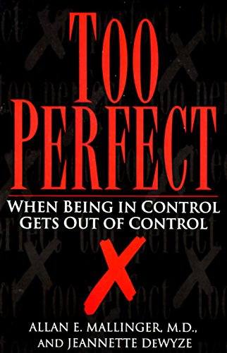 Too Perfect: When Being in Control Gets Out of Control (English Edition)