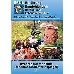 Ernährung bei erhöhtem Cholesterinspiegel: Diätetik - Stoffwechsel - Fettstoffwechsel - Hypercholesterinämie (erhöhter Cholesterinspiegel) (EBNS Ernährungsempfehlungen)