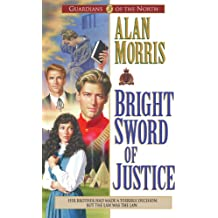 Bright Sword of Justice (Guardians of the North Book #3)