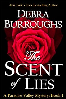 The Scent of Lies, a Cozy Mystery & Romance (Paradise Valley Mystery Series Book 1) (English Edition) von [Burroughs, Debra]