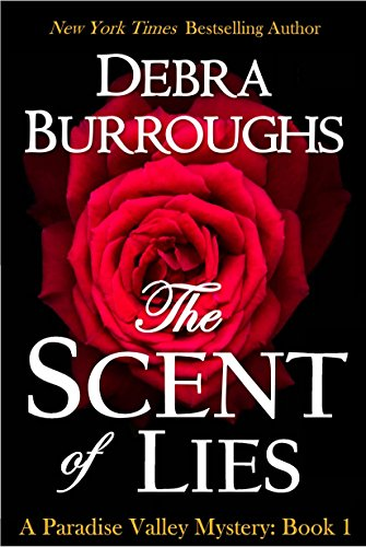 The Scent of Lies, a Cozy Mystery & Romance (Paradise Valley Mystery Series Book 1)