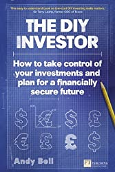 By Andy Bell - The DIY Investor: How to Take Control of Your Investments and Plan for a Financially Secure Future (Financial Times Series)