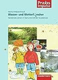 Praxis Impulse: Wasser- und Wetterforscher: Handelndes Lernen im Sachunterricht der Grundschule