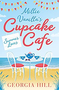 Summer Loves (Millie Vanilla's Cupcake Café, Book 2) by [Hill, Georgia]